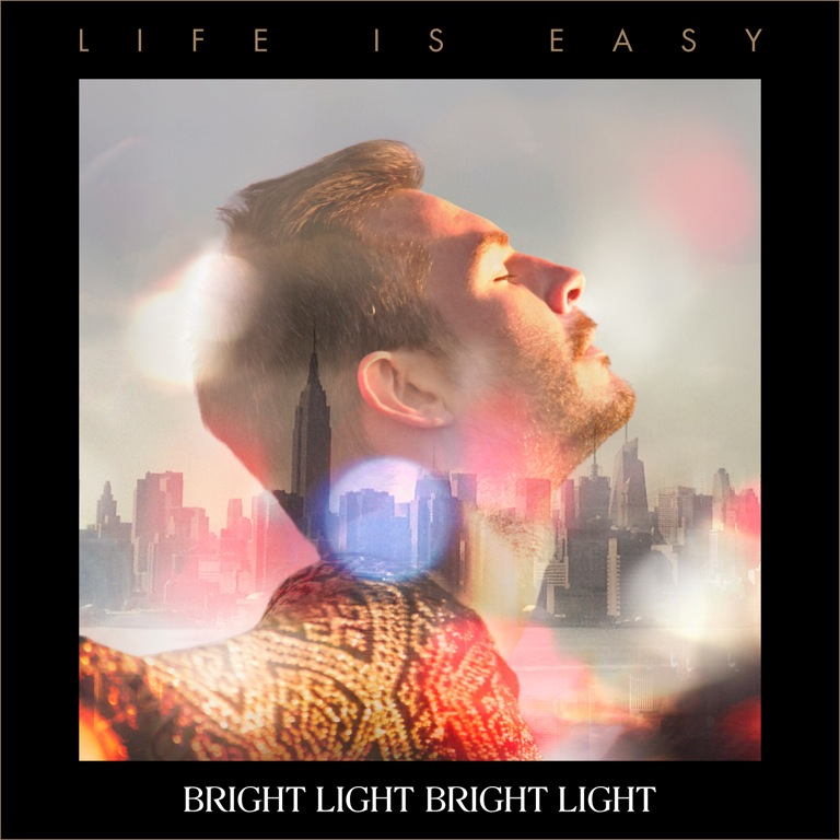 Bright Light Bright Light veroeffentlicht Album Life Is Easy
